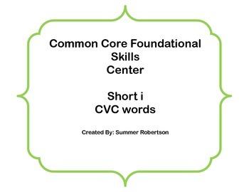 Common Core Foundational Skills Center- Short i cvc words