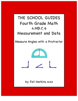 Common Core Fourth Grade Measure Angles with a Protractor 4.MD.C.6