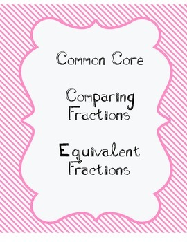Common Core Fractions- Equivalent Fractions and Comparing Fractions