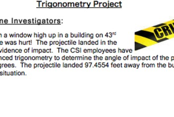 Common Core Geometry Project (G.SRT.6 & G.SRT.8 Trigonometry in the Real World)
