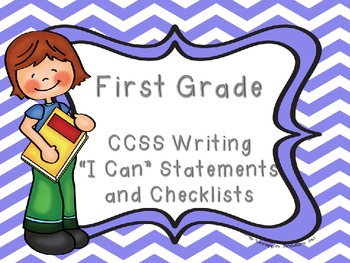 """Common Core Grade 1 """"I Can"""" Statements and Checklists for Writing"""