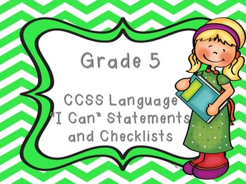 "Common Core Grade 5  ""I Can"" Statements and Checklists for Language"