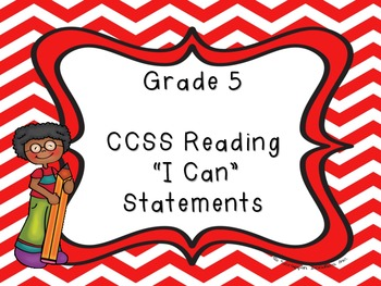 """Common Core Grade 5  """"I Can"""" Statements and Checklists for Reading"""