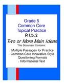 Common Core Grade 5:  Two or More Main Ideas RI.5.2 Practice