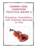 Common Core RI.6.4: Figurative, Connotative, and Technical Language