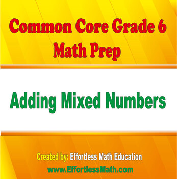 Common Core Grade 6 Math Prep: Adding Mixed Numbers