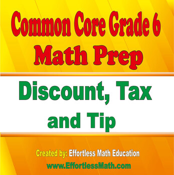 Common Core Grade 6 Math Prep: Discount, Tax and Tip