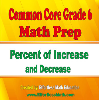 Common Core Grade 6 Math Prep: Percent of Increase and Decrease