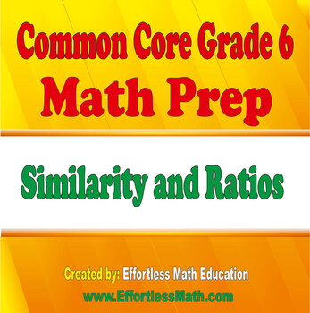 Common Core Grade 6 Math Prep: Similarity and Ratios