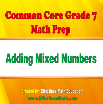 Common Core Grade 7 Math Prep: Adding Mixed Numbers