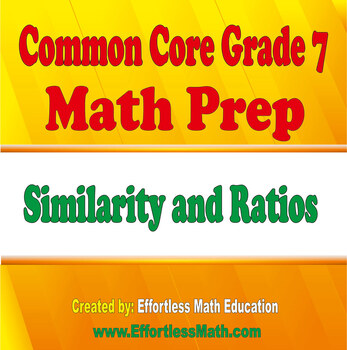 Common Core Grade 7 Math Prep: Similarity and Ratios