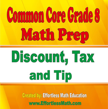 Common Core Grade 8 Math Prep: Discount, Tax and Tip