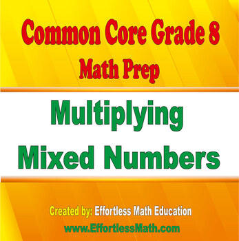 Common Core Grade 8 Math Prep: Multiplying Mixed Numbers