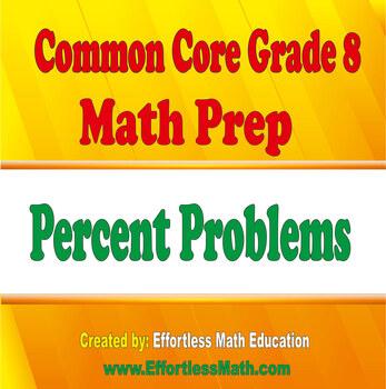 Common Core Grade 8 Math Prep: Percent Problems