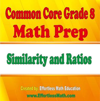 Common Core Grade 8 Math Prep: Similarity and Ratios