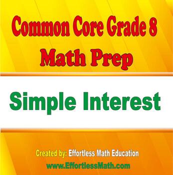 Common Core Grade 8 Math Prep: Simple Interest