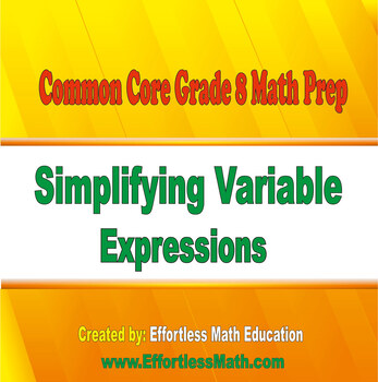 Common Core Grade 8 Math Prep: Simplifying Variable Expressions