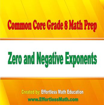 Common Core Grade 8 Math Prep: Zero and Negative Exponents
