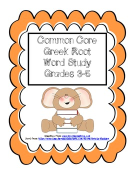 Common Core Greek Root Word Study