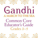 Common Core Guide for Gandhi: A March to the Sea