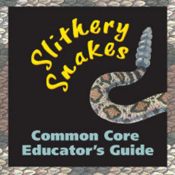 Common Core Guide for Slithery Snakes by Roxie Monroe grades 3-4