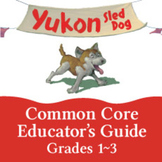 Common Core Guide for Yukon: Sled Dog