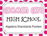 Common Core High School Algebra Standards Posters {Polka Dot Edition}