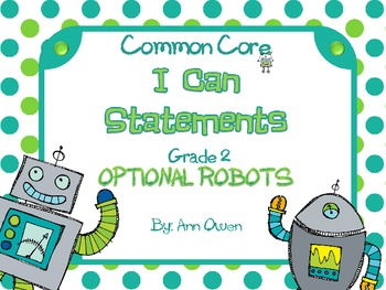 """Robots or Without Robots Common Core """"I CAN"""" Statements  ~Grade 2"""