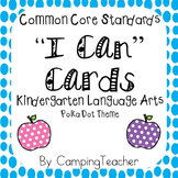 "Common Core ""I Can"" Cards Kindergarten Language Arts Polka Dot Theme"