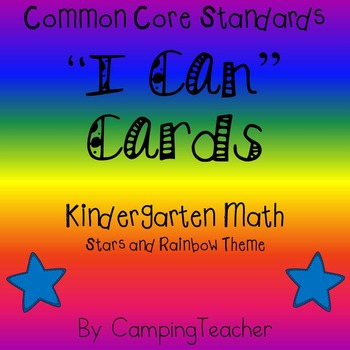 """Common Core """"I Can"""" Cards Kindergarten Math Stars and Rainbow Theme"""