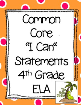 "Common Core ""I Can"" Statements 4th Grade ELA"