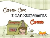 Common Core I Can Statements ELA Kindergarten Camping