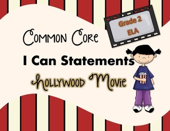 Common Core I Can Statements Hollywood Movie ELA Grade 2