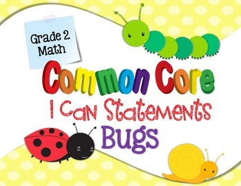 Common Core I Can Statements Math Grade 2 BUGS