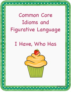Common Core Idioms I Have, Who Has