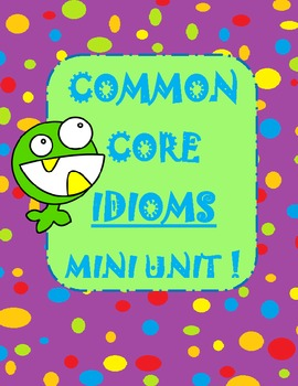 Idioms unit with task cards, assessments, and writing prom