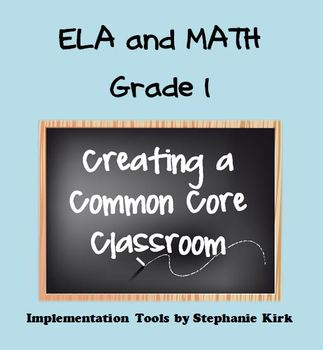 Common Core Implementation Bundle: Grade 1 ELA and Math (with templates)