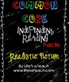 Common Core Independent Reading Packs: Realistic Fiction