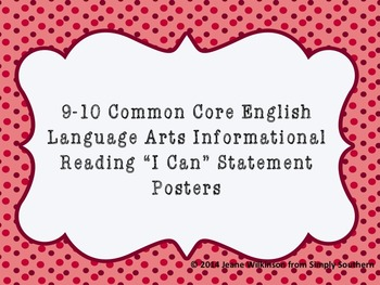Common Core Informational Reading I Can Statements for 9th and 10th Grade