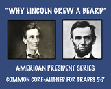 Why Lincoln Grew A Beard: Common Core-Aligned Passage and
