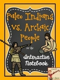 Common Core Inspired Paleo Indians vs. Archaic People of North America