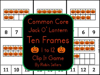 Common Core Jack O' Lantern Autumn Ten Frames 1 to 12 Clip It Game