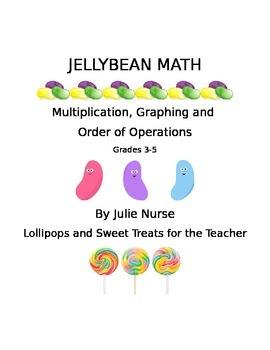 Jellybean Math: Common Core-- Multiplication, Order of Operations & Graphing