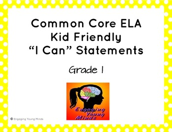 "Common Core ELA Kid Friendly ""I Can"" Statements for 1st Grade"