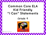 "Common Core ELA Kid Friendly ""I Can"" Statements for 4th Grade"