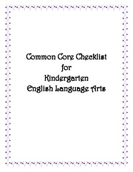 Common Core: Kindergarten ELA Checklist