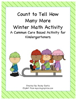 Common Core Kindergarten How Many More Winter Math Activity (4 Total)