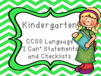 """Common Core Kindergarten """"I Can"""" Statements and Checklist for Language"""