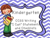 """Common Core Kindergarten """"I Can"""" Statements and Checklist for Writing"""