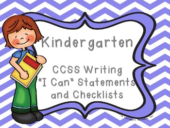 "Common Core Kindergarten ""I Can"" Statements and Checklist for Writing"